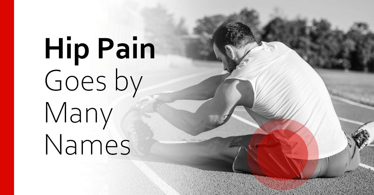 Hip Pain Goes by Many Names