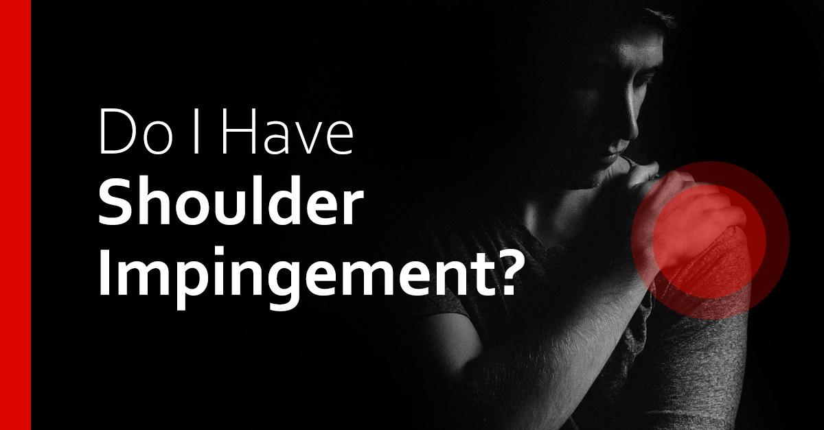 Do I Have Shoulder Impingement